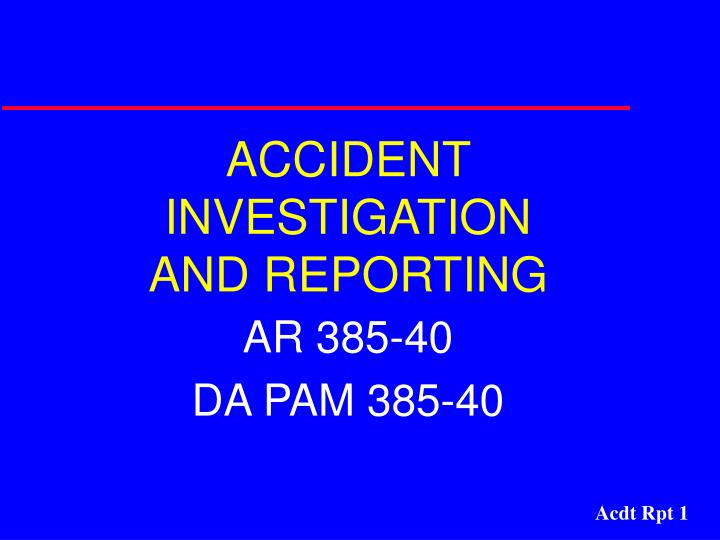 accident investigation and reporting n.