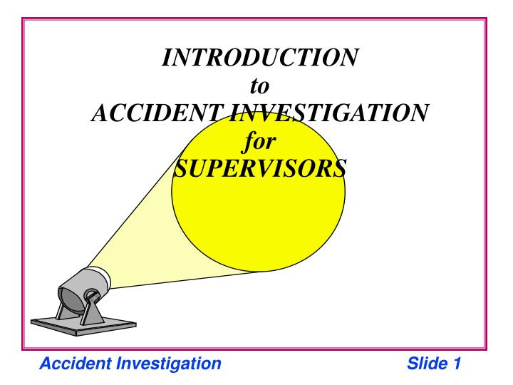 introduction to accident investigation for supervisors n.