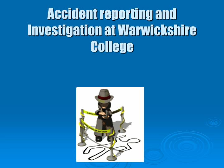 accident reporting and investigation at warwickshire college n.