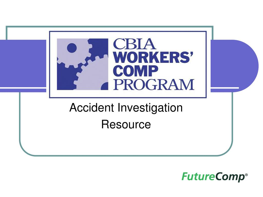 accident investigation resource l.