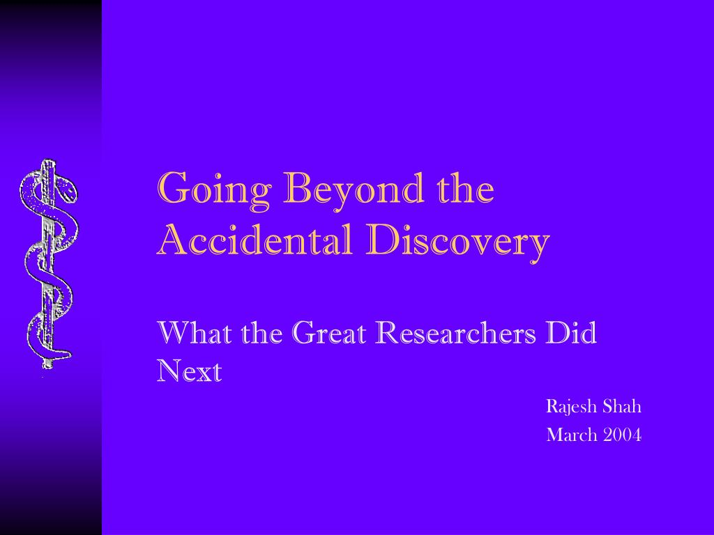 going beyond the accidental discovery l.