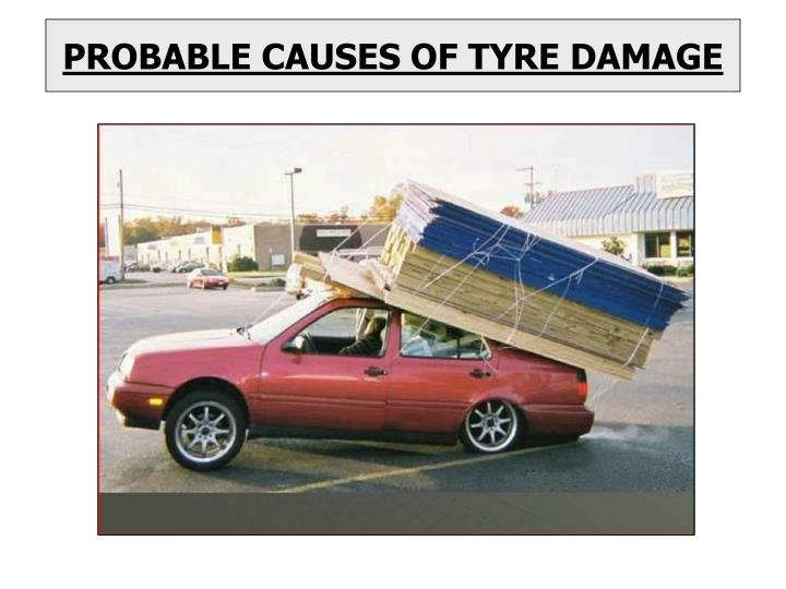 probable causes of tyre damage n.