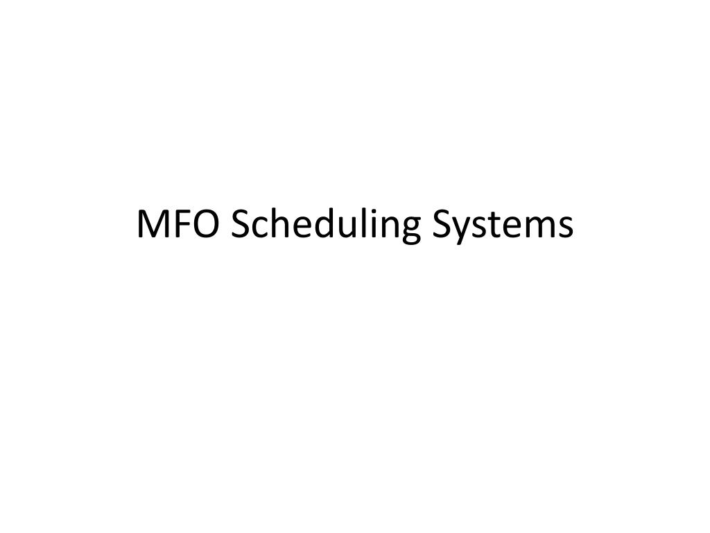 mfo scheduling systems l.