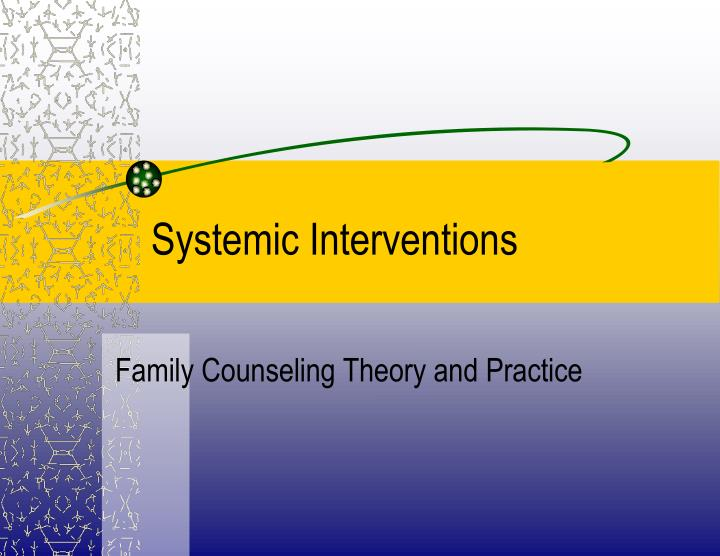 systemic interventions n.