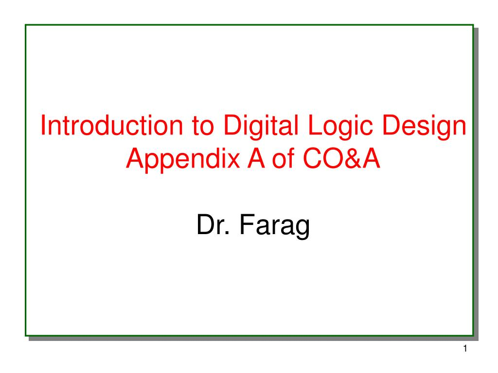 introduction to digital logic design appendix a of co a dr farag l.