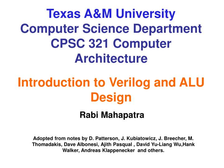 Ppt Texas A M College Software Engineering Office Cpsc 321 Pc Design Prologue To Verilog And Alu Outline Powerpoint Presentation 60925
