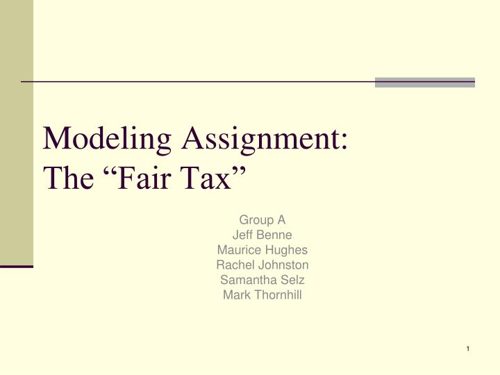 modeling assignment the fair tax n.