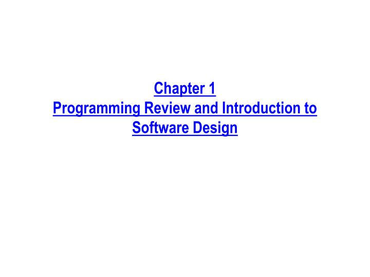 chapter 1 programming review and introduction to software design n.