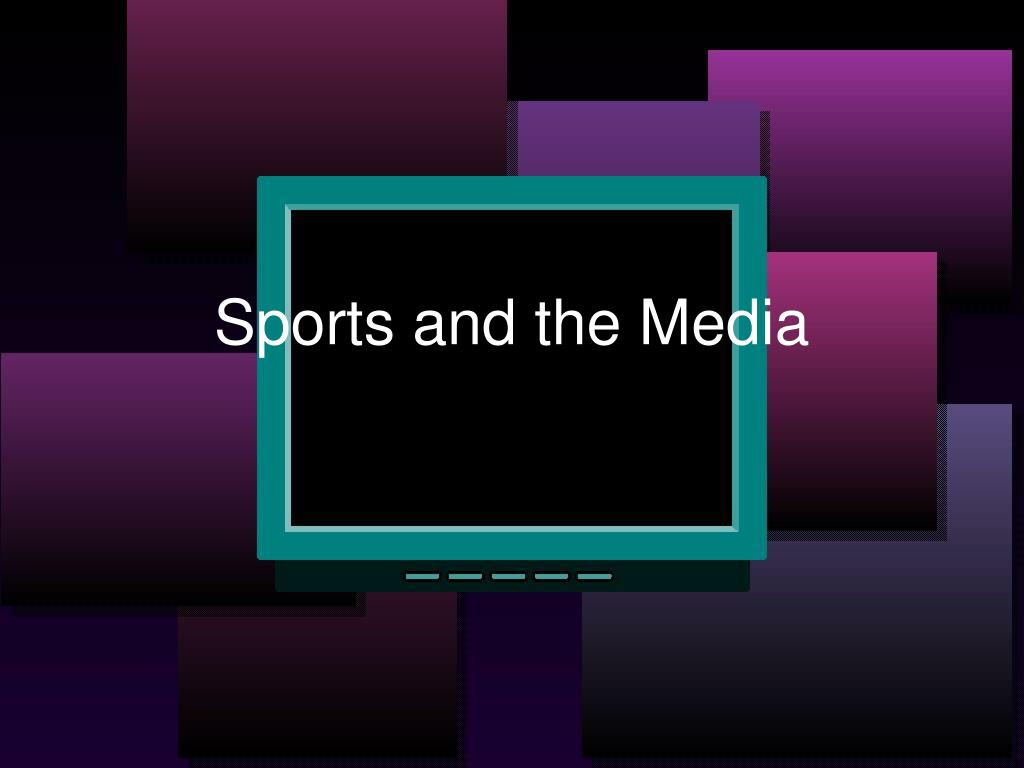 sports and the media l.