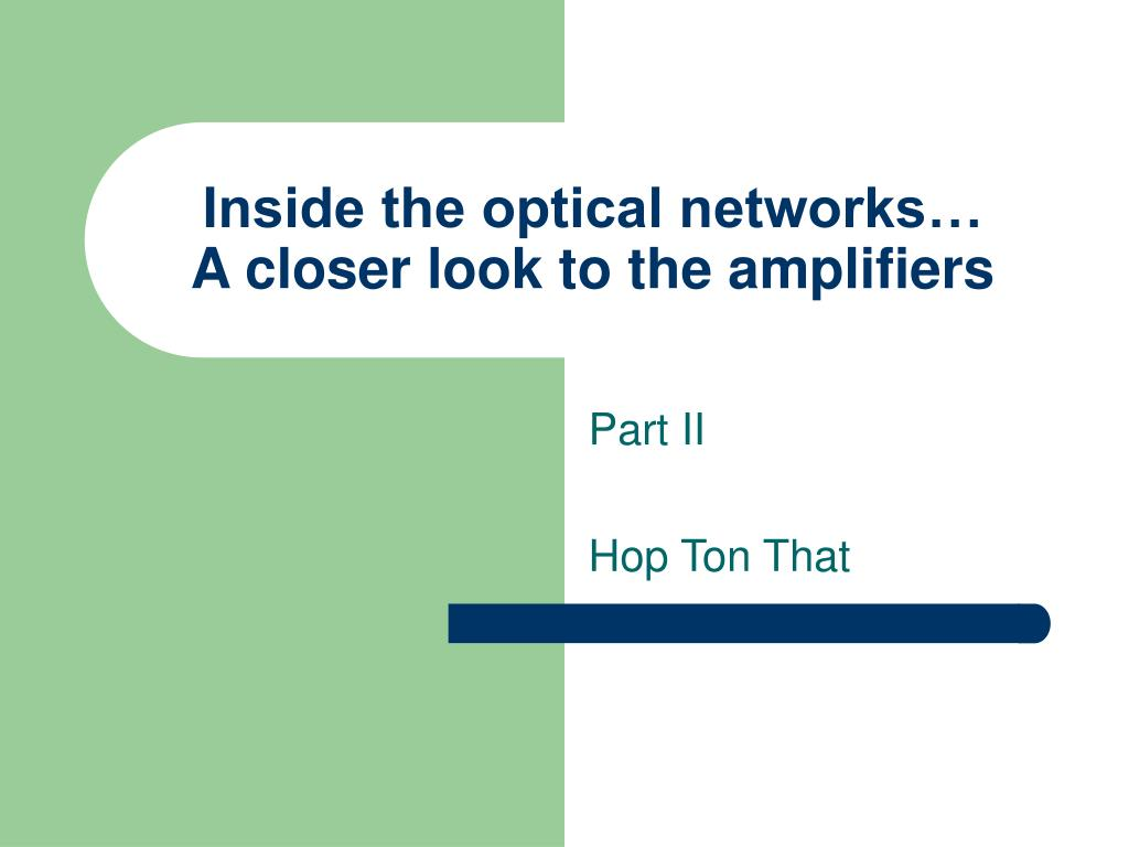 inside the optical networks a closer look to the amplifiers l.
