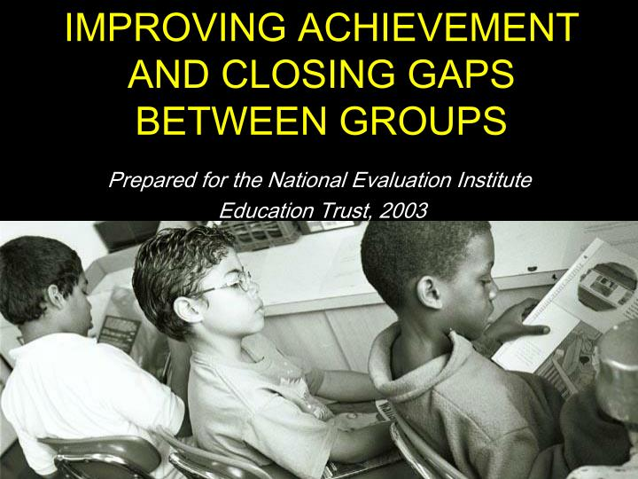 improving achievement and closing gaps between groups n.
