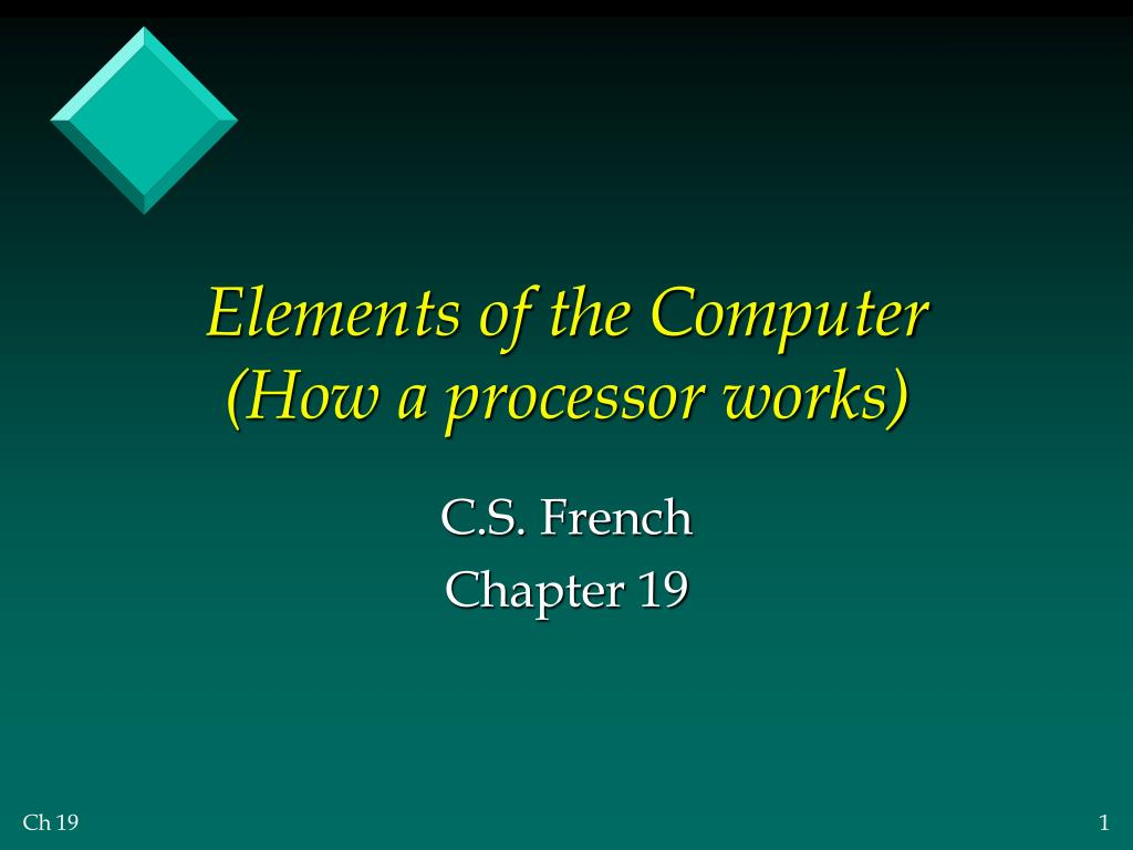 elements of the computer how a processor works l.