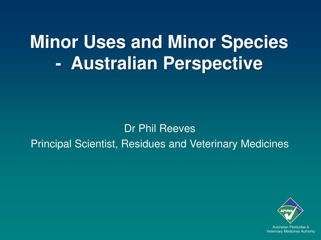 minor uses and minor species australian perspective l.