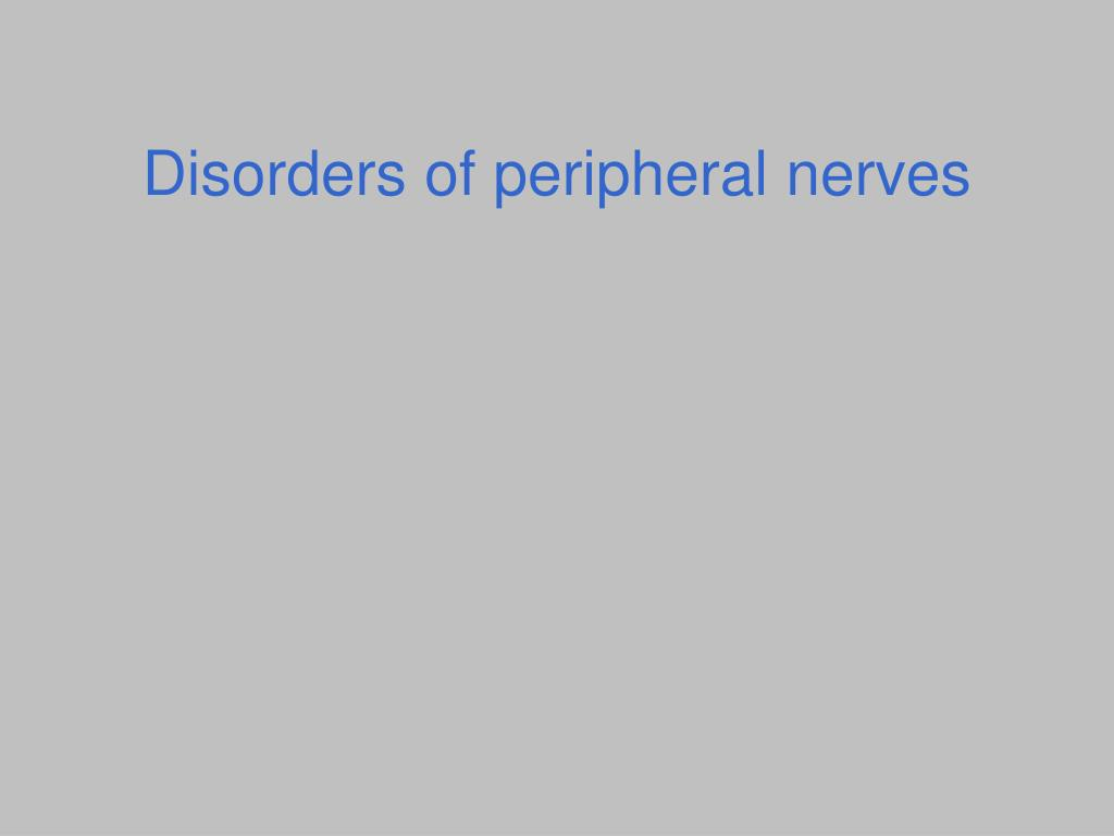 disorders of peripheral nerves l.