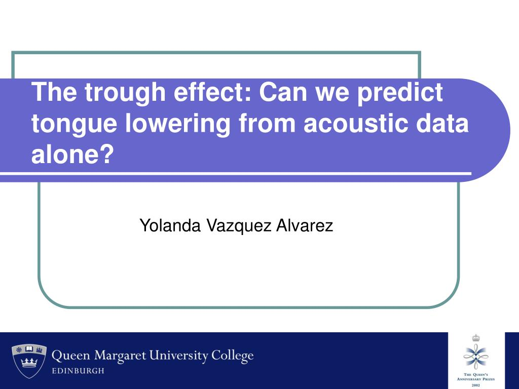 the trough effect can we predict tongue lowering from acoustic data alone l.