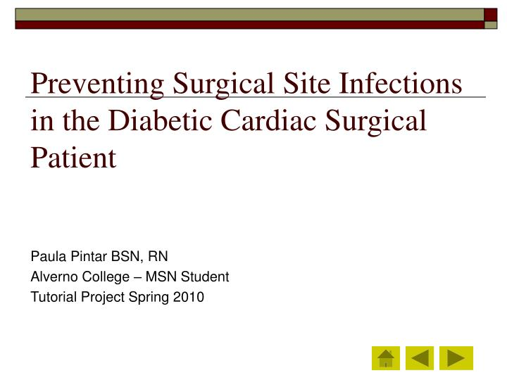 preventing surgical site infections in the diabetic cardiac surgical patient n.