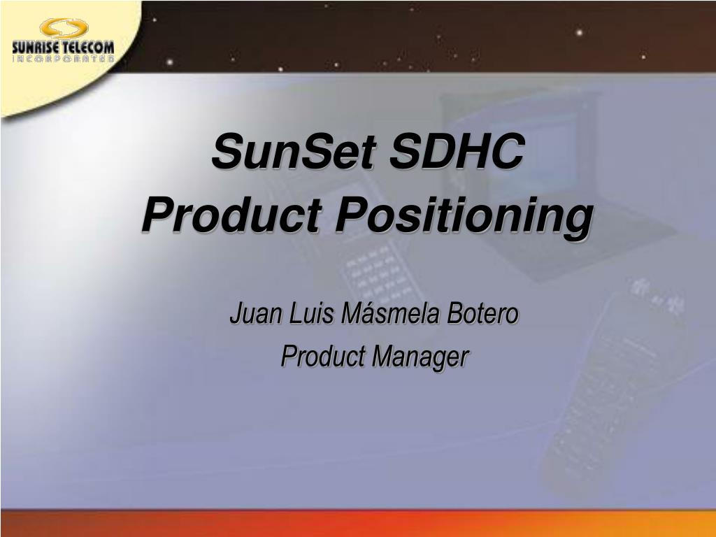 sunset sdhc product positioning l.