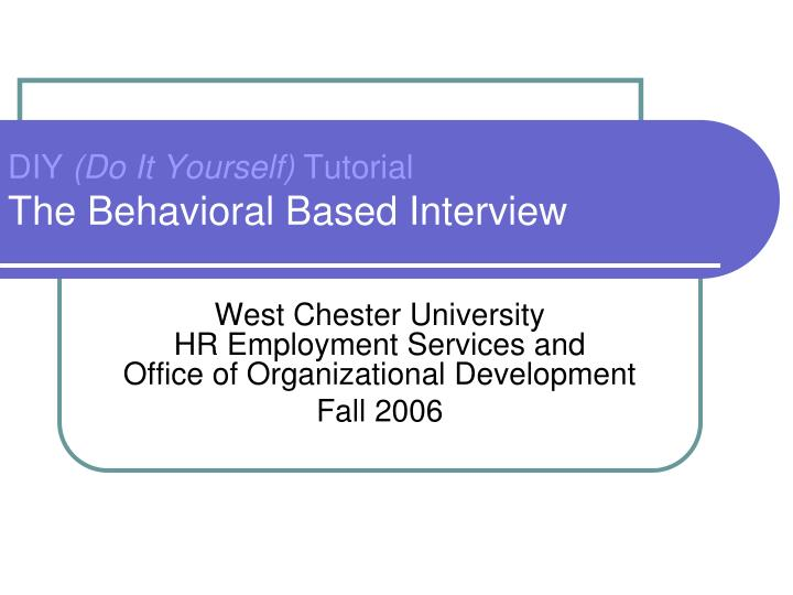 diy do it yourself tutorial the behavioral based interview n.