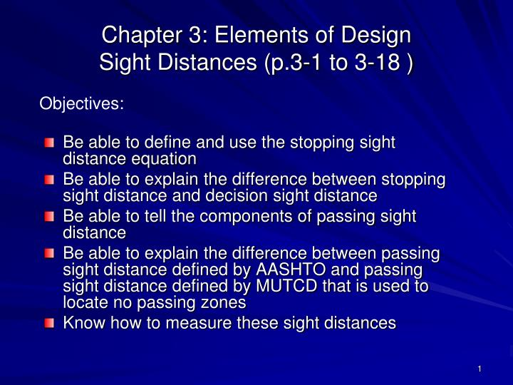 chapter 3 elements of design sight distances p 3 1 to 3 18 n.