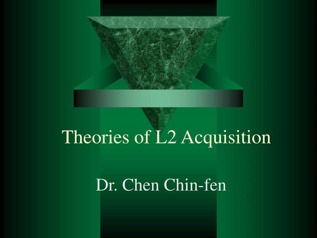 theories of l2 acquisition l.