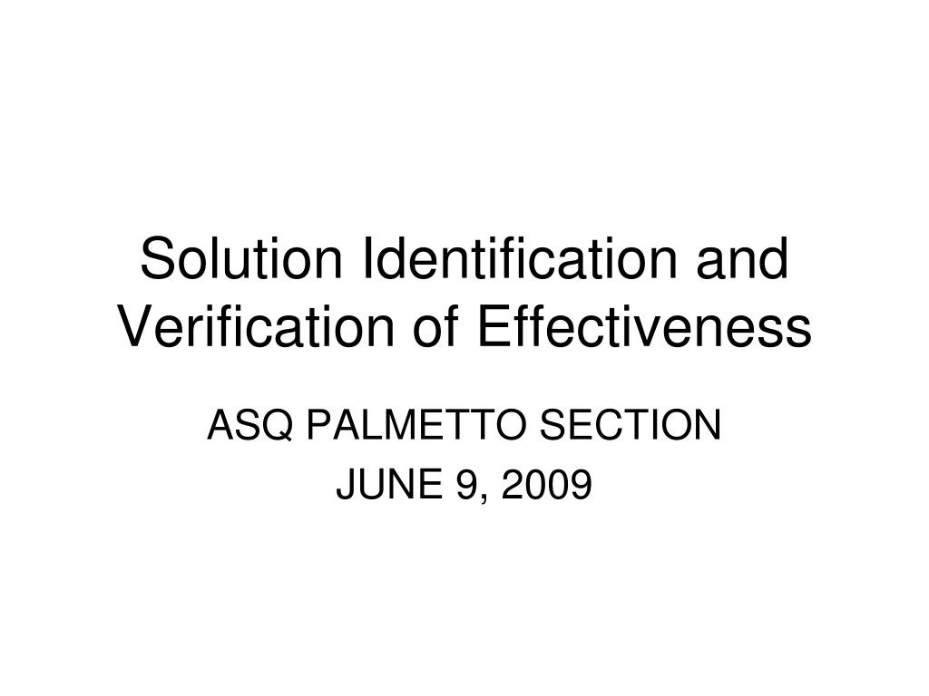 solution identification and verification of effectiveness l.