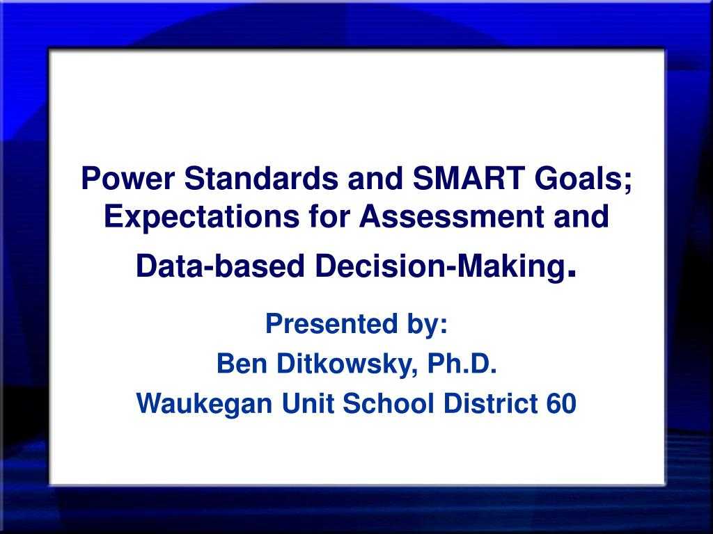 power standards and smart goals expectations for assessment and data based decision making l.