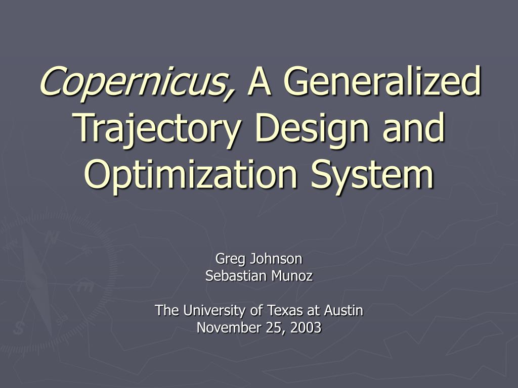 copernicus a generalized trajectory design and optimization system l.