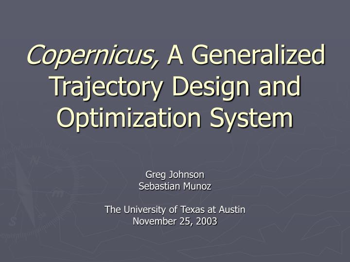 copernicus a generalized trajectory design and optimization system n.
