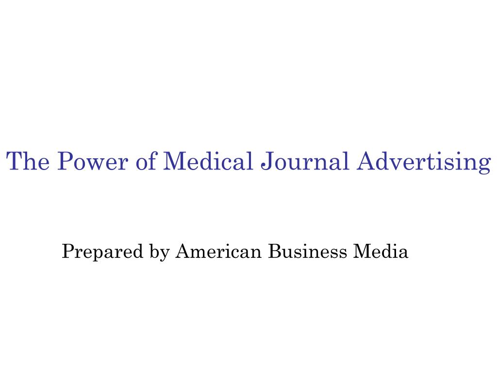 the power of medical journal advertising l.
