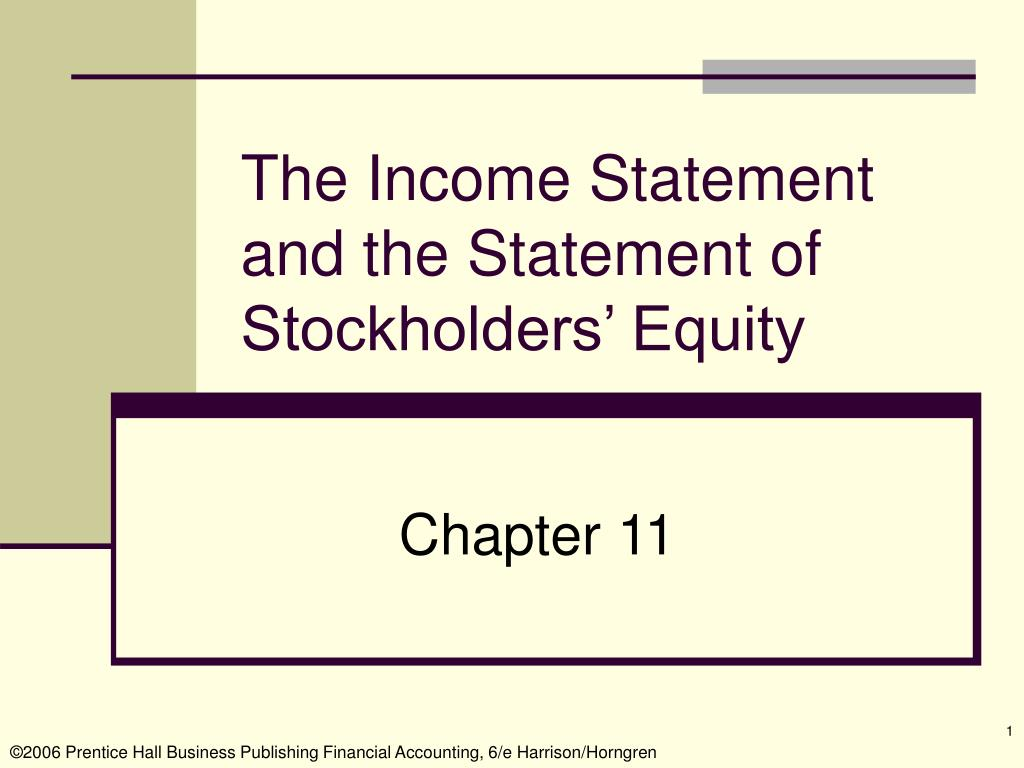 the income statement and the statement of stockholders equity l.
