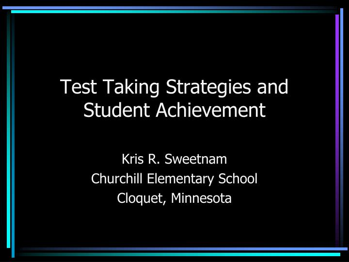 test taking strategies and student achievement n.