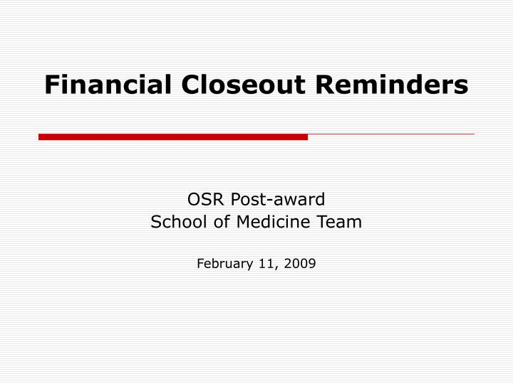 financial closeout reminders n.