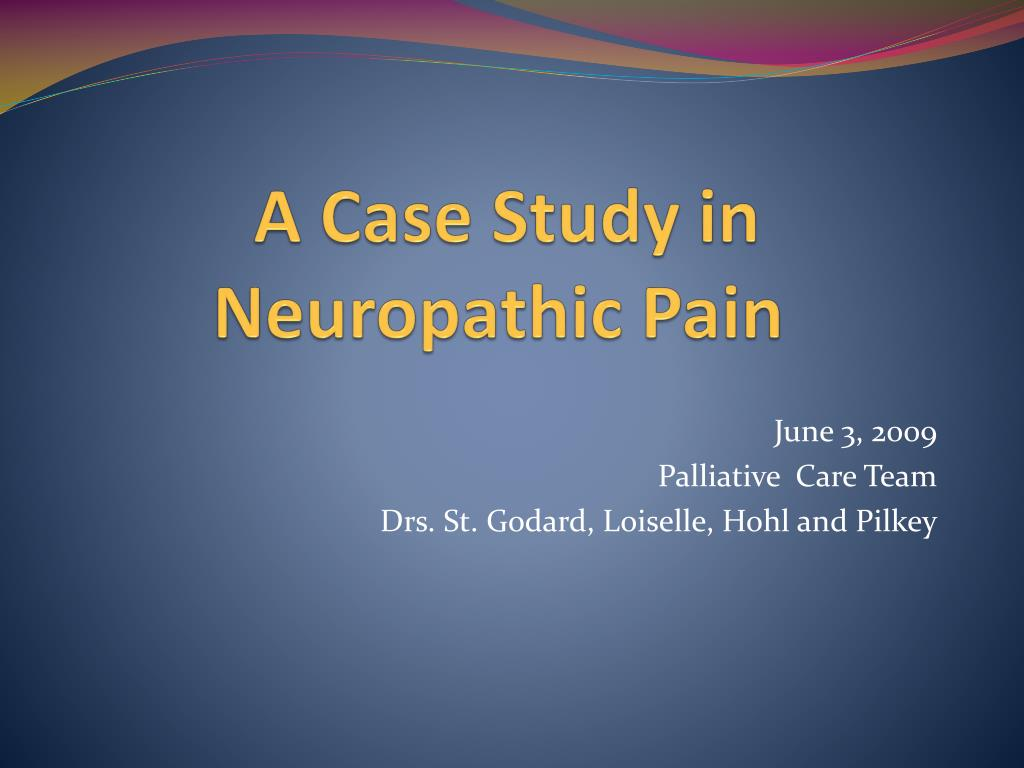 a case study in neuropathic pain l.