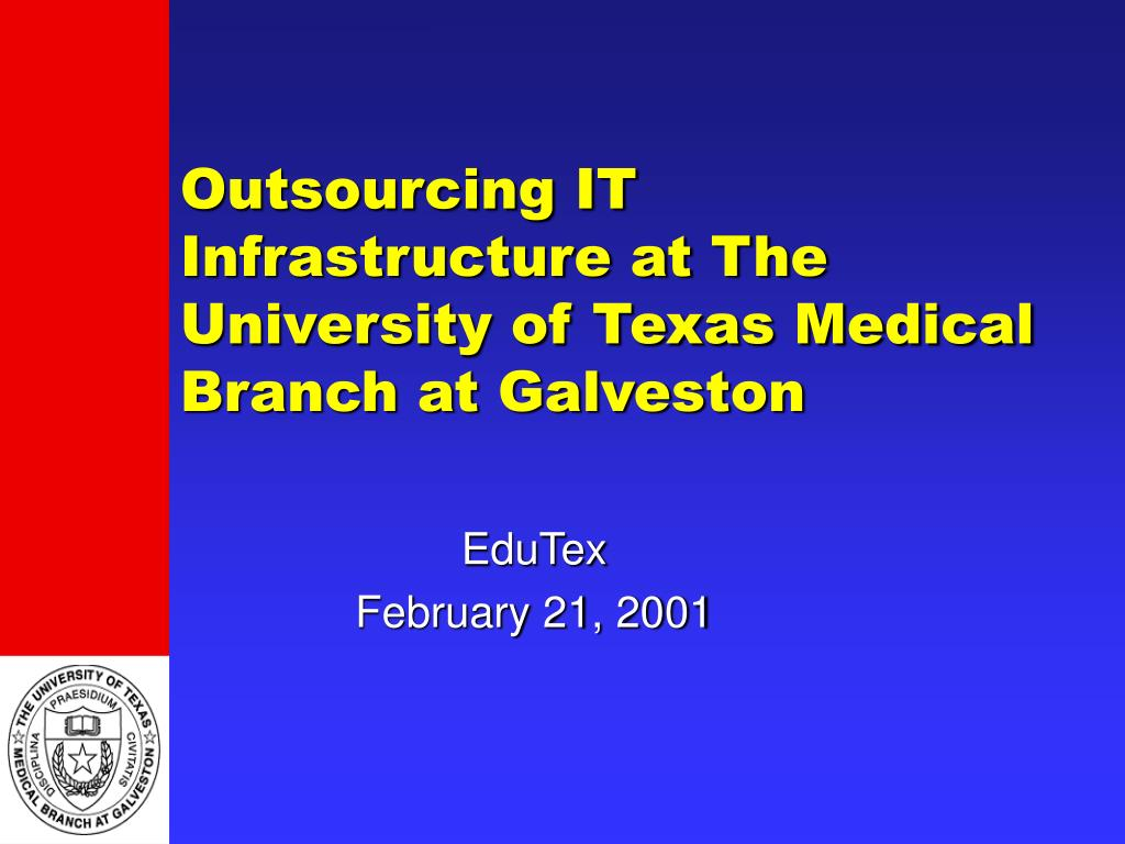 outsourcing it infrastructure at the university of texas medical branch at galveston l.