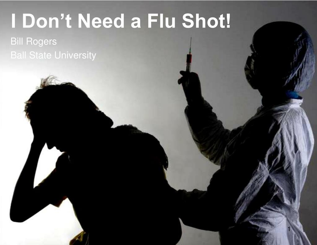 i don t need a flu shot l.