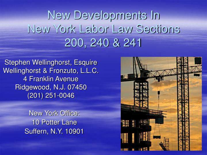 new developments in new york labor law sections 200 240 241 n.